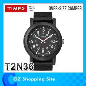 時計 腕時計 TIMEX(タイメックス) OVER-SIZE CAMPER オーバーサイズ キャンパー 腕時計 メンズ ブラック T2N364|ciz