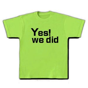 YES WE DID Tシャツ(ライム)