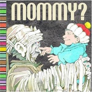 Mommy? Sendak, Maurice、 Yorinks, Arthur; Reinhart, Matthew|coco-ya