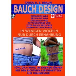 Bauch-Design: Kaesebauch weg, Pizzabauch weg, Baeuchlein weg, Skinny-Fettbauch weg, Bierbauch weg, Rettungsringe weg. In wenigen Wochen, nur durch Ern|cocoshopjapanstore