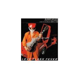 (CD)LOVE FLASH FEVER / BLANKEY JET CITY (管理:73704)