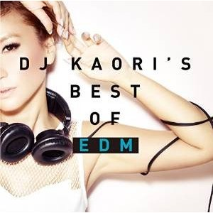 DJ KAORI'S BEST OF EDM(管理:529887)|collectionmall