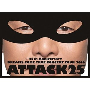25th Anniversary DREAMS COME TRUE CONCERT TOUR 2014 - ATTACK25 -(初回限定盤)(DVD) /  (管理:209517)|collectionmall
