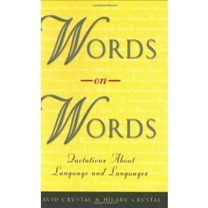 (単行本)Words on Words: Quotations About Language and Languages/(管理:799629)|collectionmall