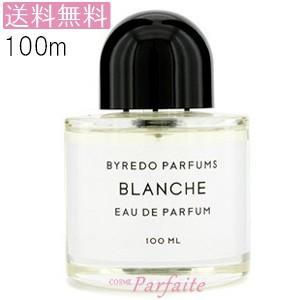 香水・ユニセックス バレード BYREDO ブランシュ EDP SP 100ml ヤマト便 送料無料|cosmeparfaite