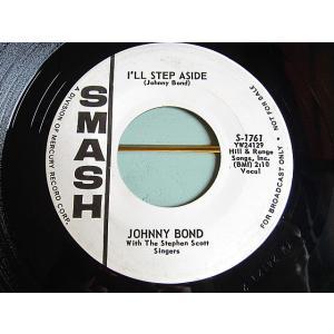 JOHNNY BOND●I'LL STEP ASIDE/MISTER SUN SMASH S-1761●210112t1-rcd-7-cfレコード米盤45カントリー7インチ62年60's cozyvintage