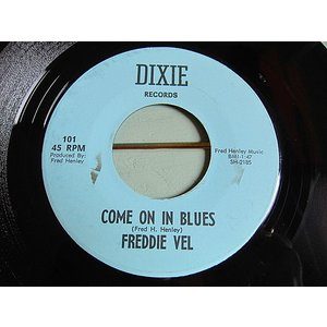 FREDDIE VEL●COME ON IN BLUES/YOU'RE THE REASON DIXIE RECORDS 101●210116t3-rcd-7-cfレコード45米盤カントリーUS盤60's cozyvintage
