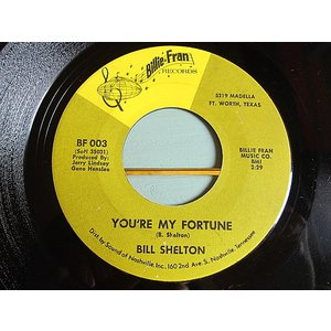 BILL SHELTON●YOU'RE MY FORTUNE/LONELY OLD HOUSE Billie Fran RECORDS BF 003●210119t2-rcd-7-cf米盤US盤カントリー45 cozyvintage