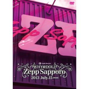 WHY@DOLL「Zepp Sapporo ワンマンライブDVD」|cradle
