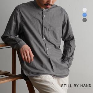 スティルバイハンド STILL BY HAND バンドカラー プルオーバー 長袖 シャツ メンズ 2021春夏 SH04211|crouka
