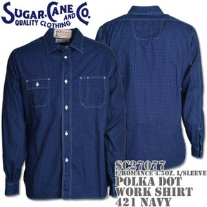 Sugar Cane シュガーケーン F/ROMANCE 4.5oz. POLKA DOT WORK SHIRT L/Sleeve SC27077-421 Navy|d-park