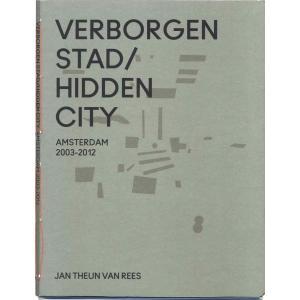 【洋書SALE】JAN THEUN VAN REES: VERBORGEN STAD/HIDDEN CITY AMSTERDAM 2003 - 2013|d-tsutayabooks