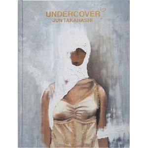 UNDERCOVER(アンダーカバー):JUN TAKAHASHI ジュン タカハシ|d-tsutayabooks
