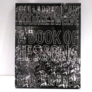 BRUCE WEBER : ALL-AMERICAN 12: A BOOK OF LESSONS|d-tsutayabooks