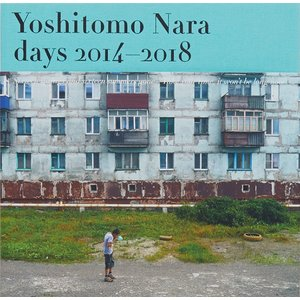 days 2014-2018: Sixteen springs and sixteen summers gone―Take your time, it won't be long now  / 奈良美智 写真展カタログ|d-tsutayabooks