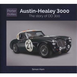 Austin-Healey 3000 - The story of DD 300(Porter Profiles)  オースティン・ヒーリー3000 DD300物語|d-tsutayabooks