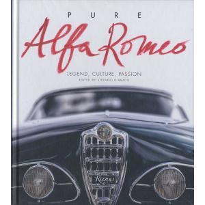 Pure Alfa Romeo - Legend,Culture,Passion 純なるアルファ・ロメオ - 伝説・文化・情熱|d-tsutayabooks