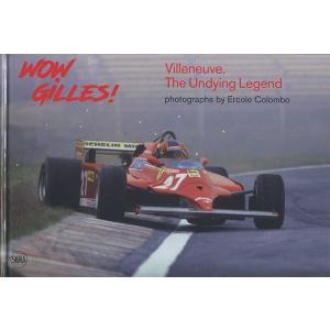 Wow Gilles! - Villeneuve.The Undying Legend ジル・ヴィルヌーブ永遠の伝説|d-tsutayabooks