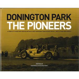 Donington Park - The Pioneers ドニントンパークサーキット、その開拓者たち d-tsutayabooks