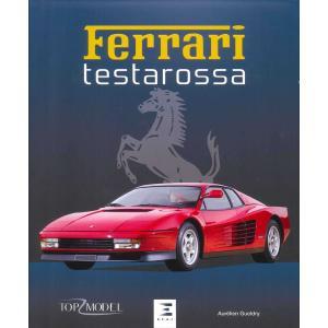 Ferrari Testarossa フェラーリ12気筒「テスタロッサ」写真資料集 d-tsutayabooks
