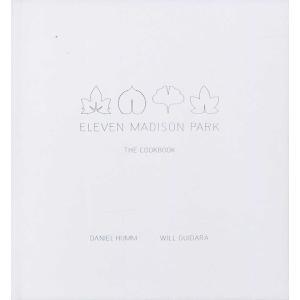 ELEVEN MADISON PARK:THE COOKBOOK【2017年、世界のベストレストラン選ばれたNYの「イレヴン・マディソン・パーク」の豪華料理本】|d-tsutayabooks
