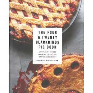 The Four & Twenty Blackbirds Pie Book : Uncommon Recipes from the Celebrated Brooklyn Pie Shop|d-tsutayabooks