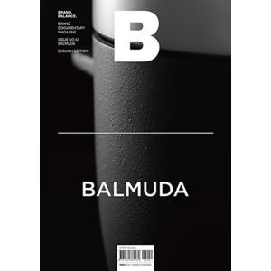 Magazine B Issue57 【韓国発、毎号1つのブランドをピックアップする雑誌B「BALMUDA」特集号】|d-tsutayabooks