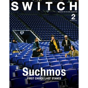 [特典ポスター付] SWITCH Vol.37 No.2 2019年2月号 特集 Suchmos FIRST CHOICE LAST STANCE|d-tsutayabooks