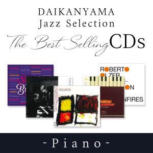 DAIKANYAMA Jazz Selection  The Bestselling CDs -Piano-|d-tsutayabooks