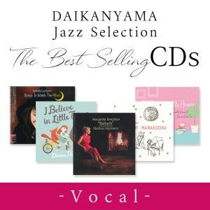 DAIKANYAMA Jazz Selection  The Bestselling CDs -Vocal-|d-tsutayabooks