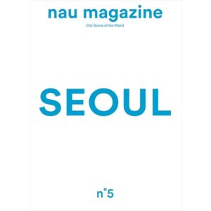 nau magazine Issue5 [SEOUL]|d-tsutayabooks