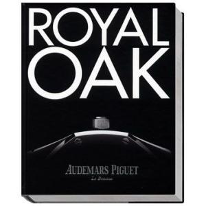 ROYAL OAK オーディマ・ピゲ ロイヤルオーク40周年記念写真集|d-tsutayabooks