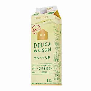 デリカメゾン フルーティーな白 サントリー 1.8L紙パック 6本入(ケース売り)