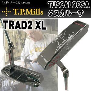 T.P.MILLS TPミルズ TUSCALOOSA タスカルーサ TRAD2 XL パター|daiichigolf