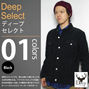 Deep select / ディープ - 切替 コーデュロイ ジャケット|deepstandard