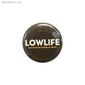 ローライフ LOWLIFE ロゴ 缶バッジ YUTAS(ZG61484)|digitamin