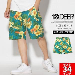 10DEEP ハーフパンツ メンズ 春夏 ブランド ショートパンツ おしゃれ アロハ 花柄 プリント 大きいサイズ 残り34インチ 半ズボン dj-dreams