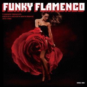 CD/ファンキー・フラメンコ Tグルーヴ・プレゼンツ・フレンチ・アンド・ベルギー・ディスコ・ブギー・1975−1980 (V.A.) dorama2