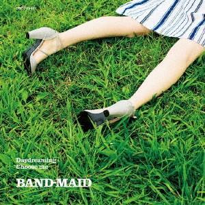 新品/CD/Daydreaming/Choose me BAND−MAID dorama2
