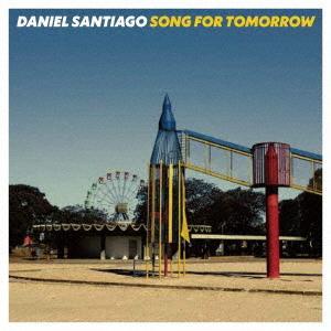 CD/ソング・フォー・トゥモロー ダニエル・サンチアゴ|dorama