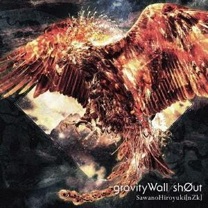 SawanoHiroyuki nZk /gravityWall/sh0ut 通常盤   CD