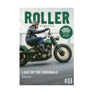 ROLLER magazine #33(2019.WINTER) LAST OF THE ORIGI...
