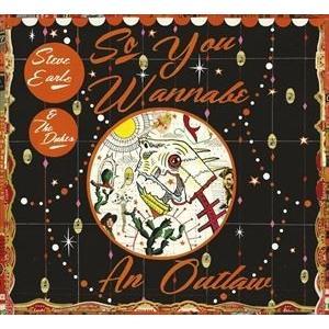 輸入盤 STEVE EARLE & THE DUKES / SO YOU WANNABE AN OUTLAW [CD+DVD] dss