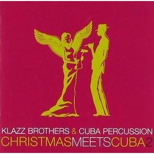 種別:CD 【輸入盤】 クリスマス・ミーツ・キューバ2 クラッツ・ブラザース&キューバ・パーカッショ...