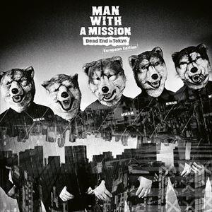【輸入盤】MAN WITH A MISSION マン・ウィズ・ア・ミッション/DEAD END IN TOKYO(CD)