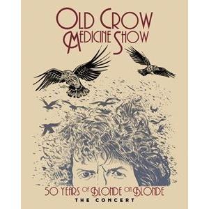 輸入盤 OLD CROW MEDICINE SHOW / 50 YEARS OF BLONDE ON BLONDE THE CONCERT [BLU-RAY]|dss
