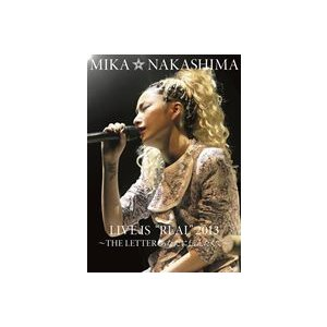 "中島美嘉/MIKA NAKASHIMA LIVE IS""REAL""2013 〜THE LETTER あなたに伝えたくて〜 [DVD]