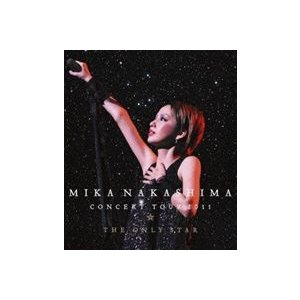 中島美嘉/MIKA NAKASHIMA CONCERT TOUR 2011 THE ONLY STAR [Blu-ray]|dss
