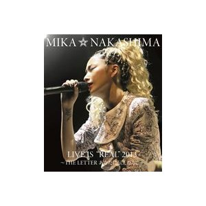 "中島美嘉/MIKA NAKASHIMA LIVE IS""REAL""2013 〜THE LETTER あなたに伝えたくて〜 [Blu-ray]