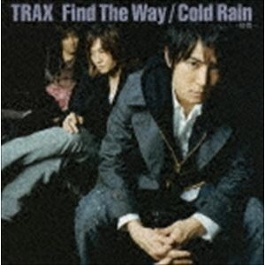 TRAX / Find The Way/Cold Rain-初雨- [CD]|dss